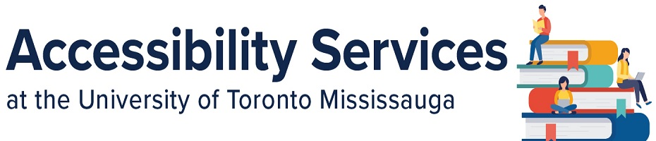 Accessibility Services at the University of Toronto Mississauga