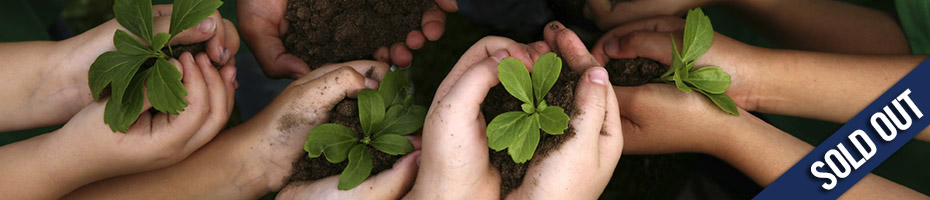 Many pairs of hands holding soil with saplings with text overlay SOLD OUT