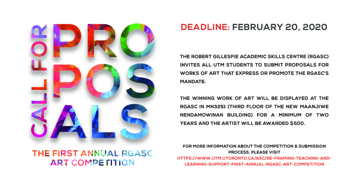 The RGASC invites UTM students to submit proposals for works of art that express or promote the RGASC's mandate. The winning work of art will be displayed at the RGASC for a minimum of two years and the artist will be awarded $500!
