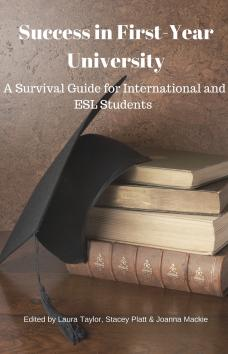 Looking to Get Published - The Student Perspective: A Survival Guide to University Life