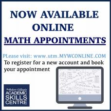 NEW Math Online Appointments: Log into utm.mywconline.com to register and see our available online math appointments.