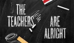 """chalkboard with the words """"Teachers are alright"""""""