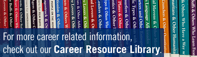 For more career related information, check out our Career Resource Library.