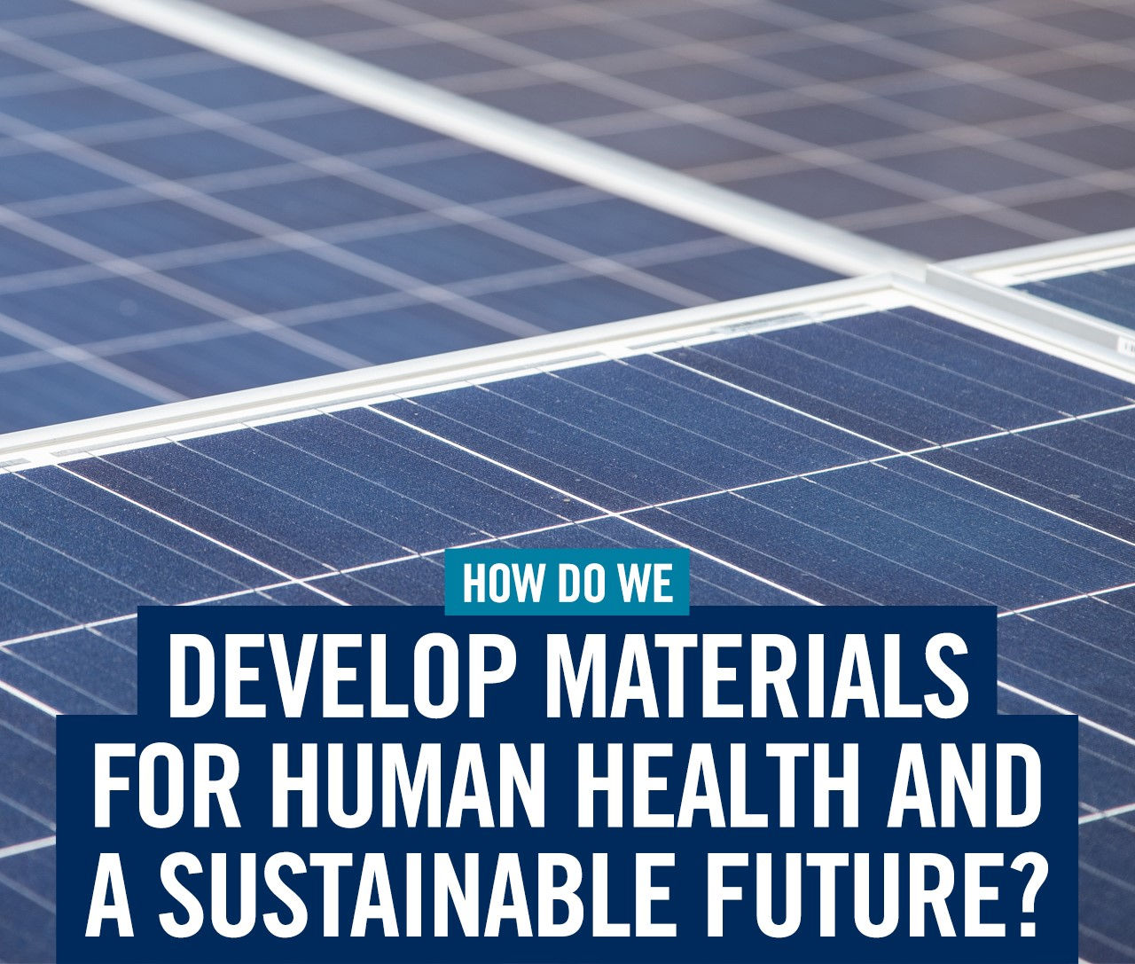 How do we develop materials for human health and a sustainable future?