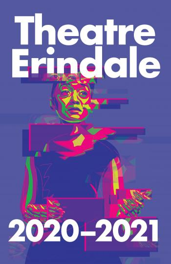Poster image for the 2020-21 Theatre Erindale season