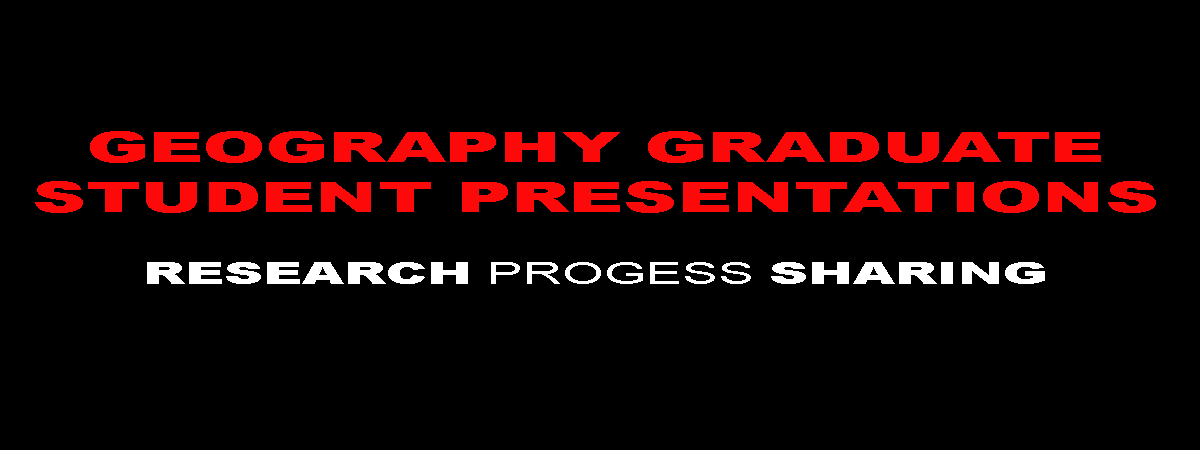 Geography Graduate Presentations