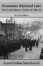 Remember Kirkland Lake The Gold Miners' Strike of 1941-42