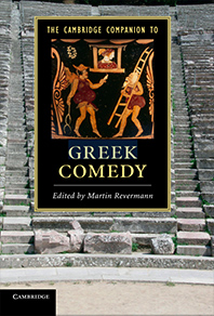 Cover of book by Martin Revermann -- The Cambridge Campanion To Greek Comedy