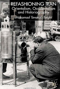 Cover of book by Mohamad Tavakol-Targhi --Refashioning Iran