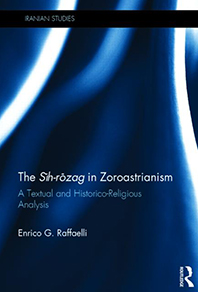 Cover of book by Enrico G. Raffaelli --The Sih-rozag in Zoroastrianism