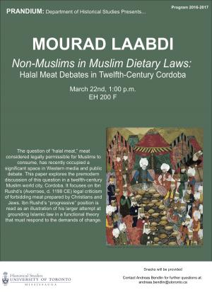 "This time we have Mourad Laabdi discussing - ""Non-Muslims in Muslim Dietary Laws: Halal Meat Debate in Twelfth-Century Cordoba"". Please come join us in EH 200 F at 1:00pm on March 22nd to learn more."