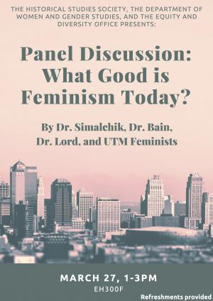"""Panel Discussion: What Good is Feminism Today?"""