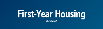 First-Year Housing Application Information. Click Here.