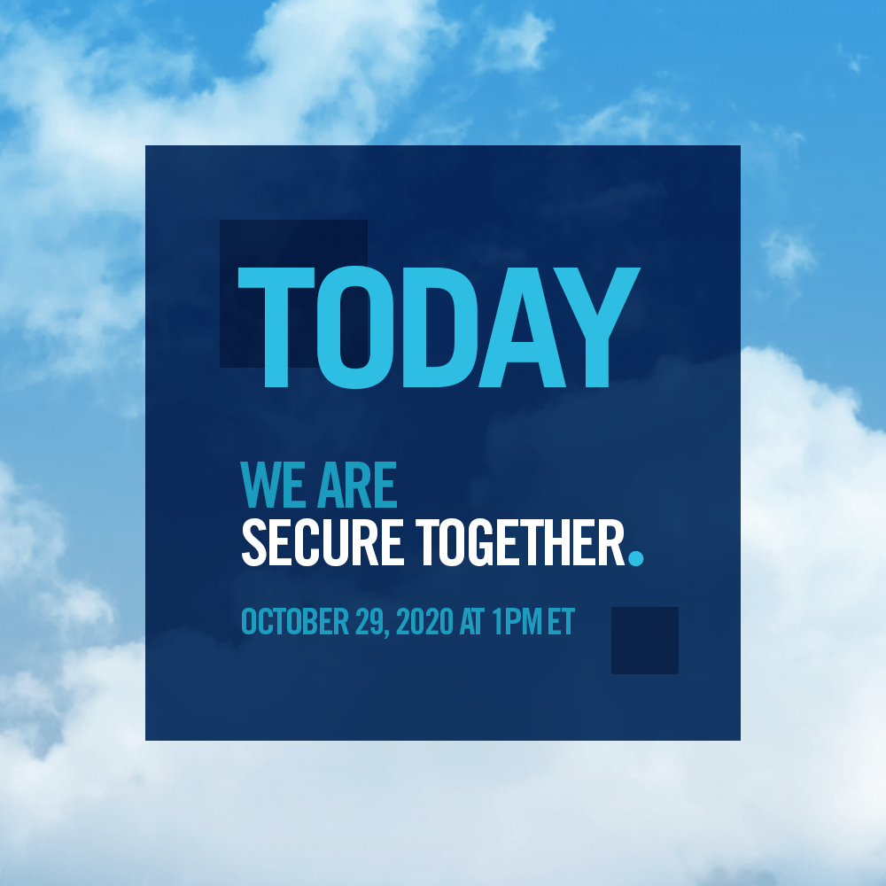 Today we are Secure Together. Oct 29, 2020, 1 PM ET