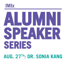 IMIx Alumni Speaker Series - Aug. 27th: Dr. Sonia Kang