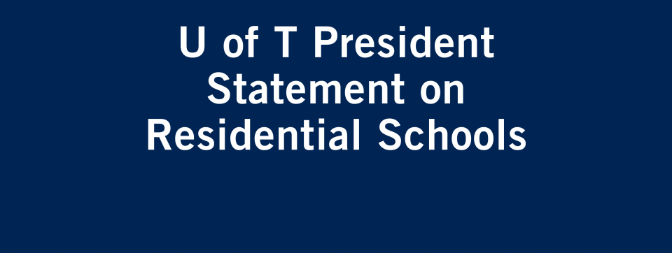U of T President Statement on Residential Schools
