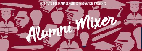 text on various silhouettes; Institute for Management & Innovation presents: Alumni Mixer