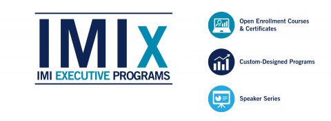 IMIx Executive Programs | Open Enrollment Courses & Certificates | Custom-Designed Programs | Speaker Series