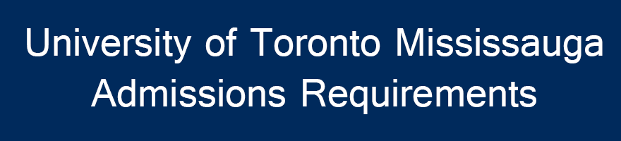 University of Toronto Mississauga Admissions Requirements