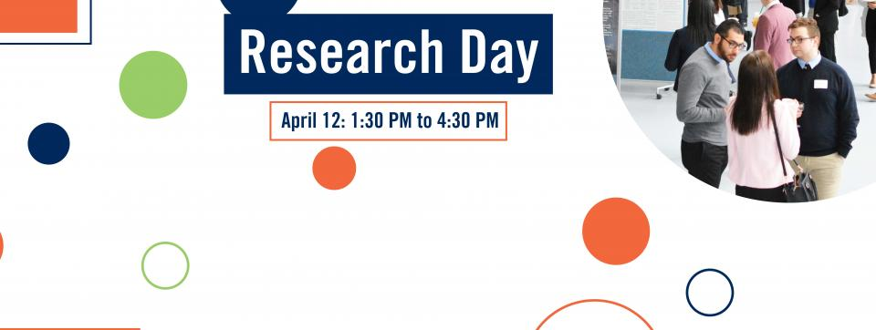 Research Day April 12 - 1:30 pm to 4:30 pm