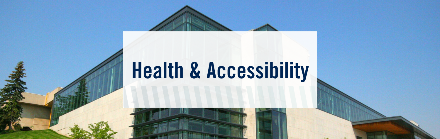 "Background image shows an outdoor shot of a white building with many windows, and a blue sky. Text says ""Health and Accessibility""."