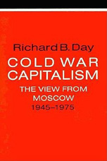 Cold War Capitalism - Richard B. Day