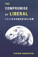 The Compromise of Liberal Environmentalism - Steven Bernstein
