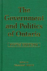 The Government and Politics of Ontario - Graham White