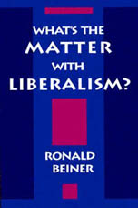 What's the Matter with Liberalism - Ronald Beiner