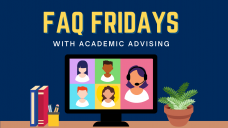 Banner image for FAQ Fridays with Acacademic Advising. Image of a desk, books, pencils, a plant, and computer monitor.