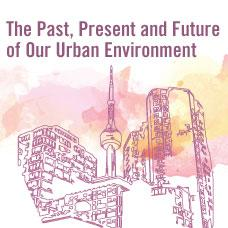 """drawings of buildings with text """"The Past, Present and Future of our Urban Environment"""""""