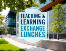 teaching and learning exchange lunches over campus building and trees