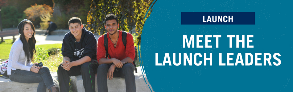 Meet The LAUNCH Leaders. Banner. Three students smiling.