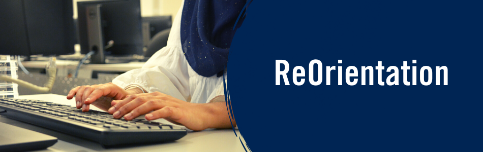 ReOrientation Banner. On the left side of the banner is an image of a person's hands typing on a keyboard in a brightly lit room. On the right half of the banner is white text on a blue background saying ReOrientation.