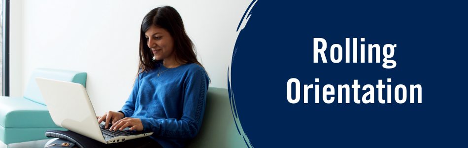 Rolling Orientation banner, with image on left half of banner picturing a young woman sitting and smiling with a laptop open on her lap.