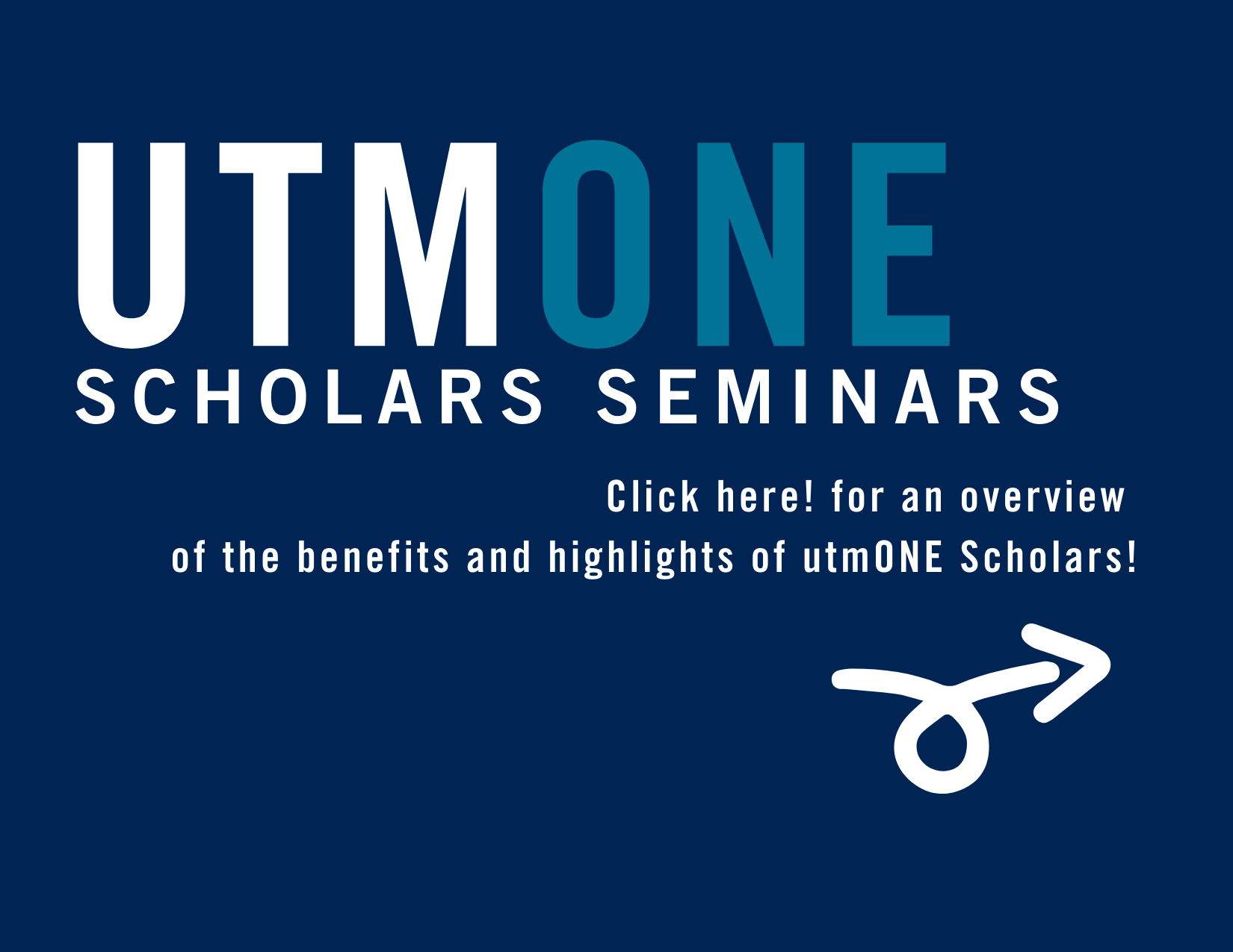 Click here for more information about the benefits of utmONE Scholars