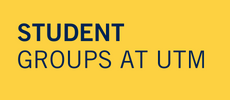 Student Groups at UTM