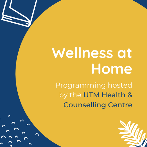 Programmed hosted by the UTM Health & Counselling Centre