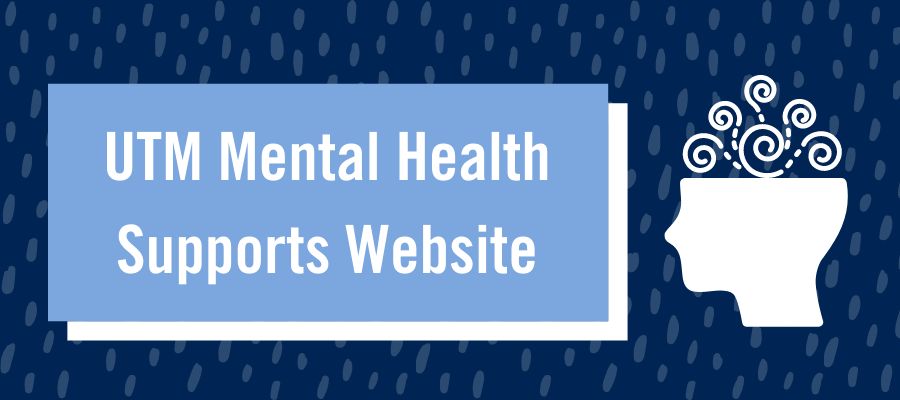 UTM Mental Health Supports Website