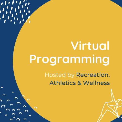 Virtual Programming Hosted by Recreation, Athletics & Wellness