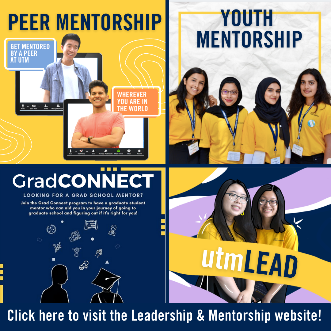 Leadership and Mentorship Programs - Peer Mentorship, Youth Mentorship, Grad Connect, UTM Lead